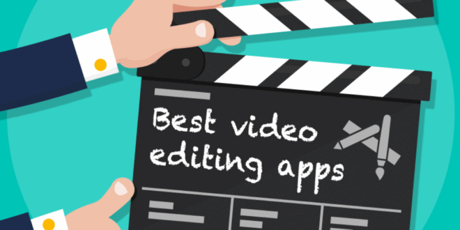 Best App For Video Editing 2021
